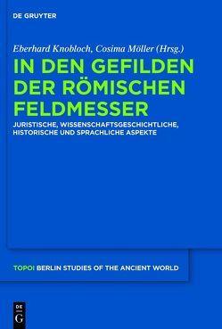 In den Gefilden der römischen Feldmesser von Knobloch,  Eberhard, Möller,  Cosima
