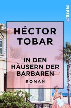 In den Häusern der Barbaren von Herzke,  Ingo, Tobar,  Héctor