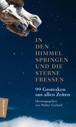 In den Himmel springen und die Sterne fressen von Gerlach,  Walter