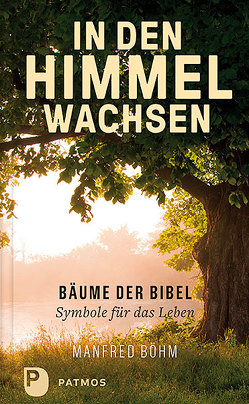 In den Himmel wachsen von Böhm,  Manfred