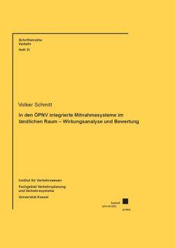 In den ÖPNV integrierte Mitnahmesysteme im ländlichen Raum – Wirkungsanalyse und Bewertung von Schmitt,  Volker
