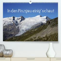 In den Pinzgau einig`schautAT-Version (Premium, hochwertiger DIN A2 Wandkalender 2021, Kunstdruck in Hochglanz) von Kramer,  Christa