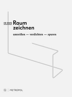 IN DEN RAUM ZEICHNEN von Busching,  Claudia, Zipser,  Pomona