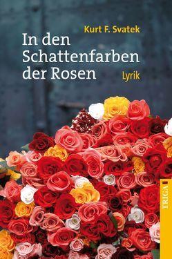 In den Schattenfarben der Rosen von Svatek,  Kurt F.