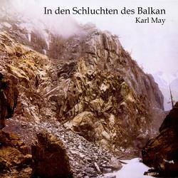 In den Schluchten des Balkan von Kohfeldt,  Christian, May,  Karl, Wolf,  Alex