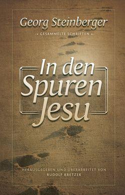 In den Spuren Jesu von Binder,  Lucian, Kretzek,  Rudolf, Steinberger,  Georg