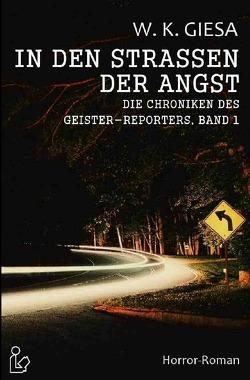 IN DEN STRASSEN DER ANGST von Giesa,  Werner Kurt