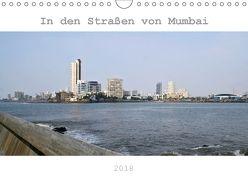 In den Straßen von Mumbai (Wandkalender 2018 DIN A4 quer) von Drafz,  Silvia