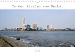 In den Straßen von Mumbai (Wandkalender 2021 DIN A4 quer) von Drafz,  Silvia