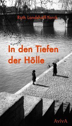 In den Tiefen der Hölle von Fähnders,  Walter, Landshoff-Yorck,  Ruth