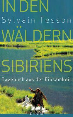 In den Wäldern Sibiriens von Kalscheuer,  Claudia, Tesson,  Sylvain