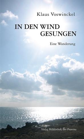 In den Wind gesungen von Voswinckel,  Klaus