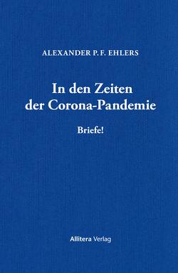 In den Zeiten der Corona-Pandemie von Ehlers,  Alexander P. F.