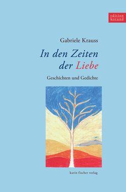 In den Zeiten der Liebe von Krauss,  Gabriele