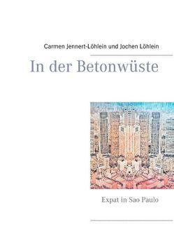 In der Betonwüste von Jennert-Löhlein,  Carmen, Löhlein,  Jochen