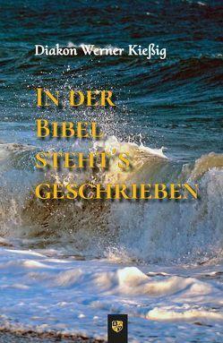 In der Bibel steht's geschrieben von Kießig,  Werner
