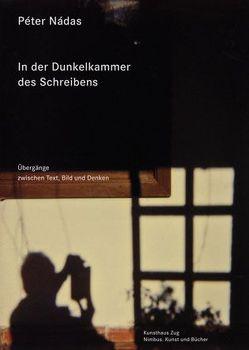 In der Dunkelkammer des Schreibens von Haldemann,  Matthias, Nádas,  Péter, Viragh,  Christina