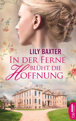 In der Ferne blüht die Hoffnung von Baxter,  Lily, Lorenz,  Isabell