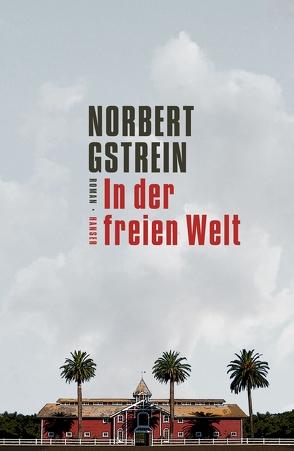 In der freien Welt von Gstrein,  Norbert