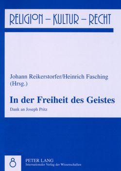 In der Freiheit des Geistes von Fasching,  Heinrich, Reikerstorfer,  Johann