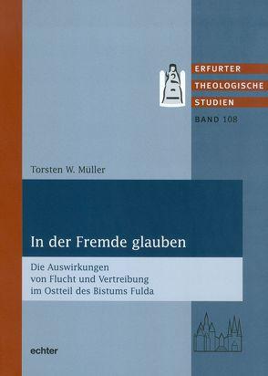 In der Fremde glauben von Müller,  Torsten W