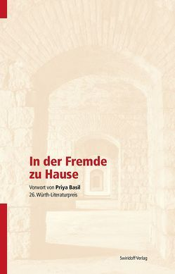 In der Fremde zu Hause von Basil,  Priya, Kimmich,  Dorothee, Merkel,  Caroline, Ostrowicz,  Philipp Alexander