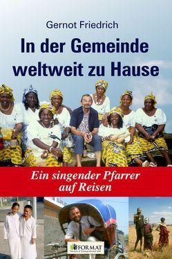In der Gemeinde weltweit zu Hause von Friedrich,  Gernot