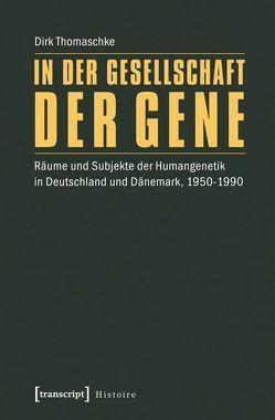 In der Gesellschaft der Gene von Thomaschke,  Dirk