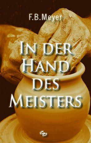 In der Hand des Meisters