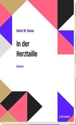 In der Herztaille von Hassa,  Catrin M.
