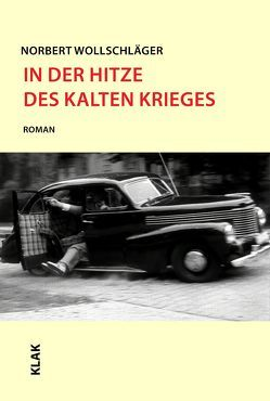 In der Hitze des Kalten Krieges von Wollschläger,  Norbert
