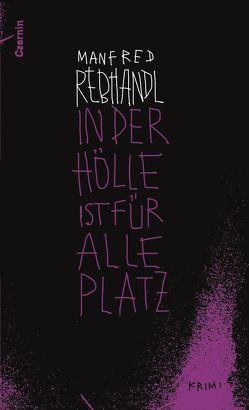 In der Hölle ist für alle Platz von Rebhandl,  Manfred