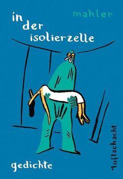 in der isolierzelle von Mahler,  Nicolas