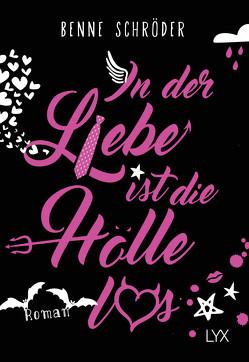 In der Liebe ist die Hölle los von Schröder,  Benne