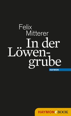 In der Löwengrube von Mitterer,  Felix