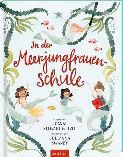 In der Meerjungfrauen-Schule von Jüngert,  Pia, Swaney,  Julianna, Wetzel,  JoAnne
