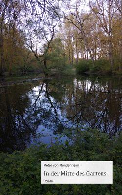 In der Mitte des Gartens von Mundenheim,  Peter von
