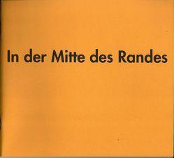 In der Mitte des Randes von Buck,  Gerda, Haen,  Ekkehard, Klein,  Helmfried E., Melk-Haen,  Christina, Scheiterlein,  Gisela