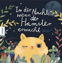 In der Nacht, wenn der Hamster erwacht von Engelke,  Mareike, Schürmann-Mock,  Iris