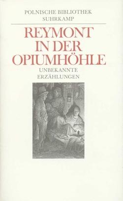 In der Opiumhöhle von Kühl,  Olaf, Reymont,  Wladyslaw St., Schmidgall,  Renate, Zielinski,  Jan