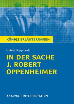 In der Sache J. Robert Oppenheimer von Heinar Kipphardt von Bernhardt,  Rüdiger, Kipphardt,  Heinar