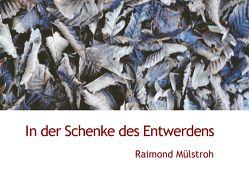 In der Schenke des Entwerdens von Raimond,  Mülstroh