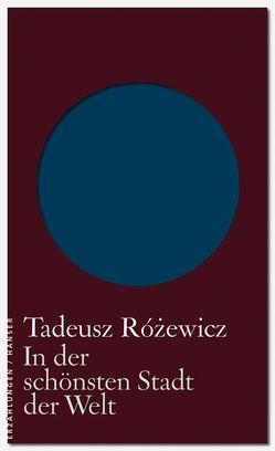 In der schönsten Stadt der Welt von Matwin-Buschmann,  Roswitha, Rozewicz,  Tadeusz