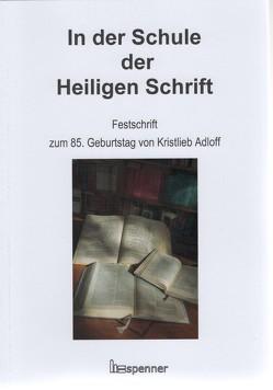 In der Schule der Heiligen Schrift von Adloff,  Kristlieb, Depke,  Ruthild, Vocke,  Jakob