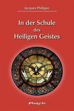In der Schule des Heiligen Geistes von Meyendriesch,  Margrit, Philippe,  Jacques