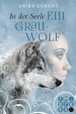 In der Seele ein Grauwolf (Heart against Soul 2) von Lorenz,  Anika