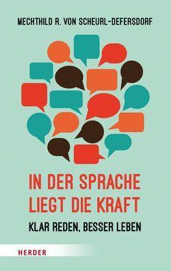 In der Sprache liegt die Kraft von Grün,  Anselm, Scheurl-Defersdorf,  Mechthild R. von, Tiemer,  Sabine