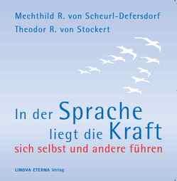 In der Sprache liegt die Kraft von Budschigk,  Marit, Scheurl-Defersdorf,  Mechthild R. von, Stockert,  Theodor R von