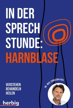 In der Sprechstunde: Harnblase von Pies,  Christoph