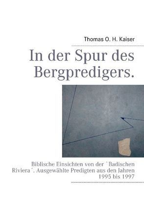 In der Spur des Bergpredigers. von Kaiser,  Thomas O. H.
